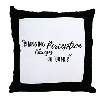 Inspirational Pillow - Changing Perception Changes Outcomes
